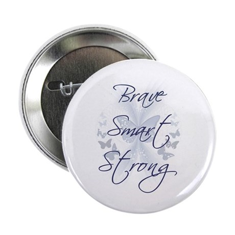 "Brave Smart Strong 2.25"" Button"
