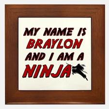my name is braylon and i am a ninja Framed Tile