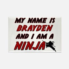 my name is brayden and i am a ninja Rectangle Magn