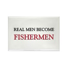 Real Men Become Fishermen Rectangle Magnet