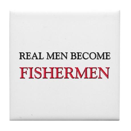 Real Men Become Fishermen Tile Coaster