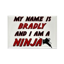 my name is bradly and i am a ninja Rectangle Magne