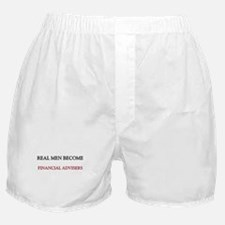 Real Men Become Financial Advisers Boxer Shorts