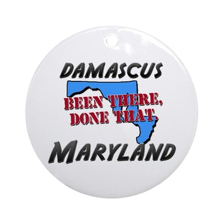 damascus maryland - been there, done that Ornament