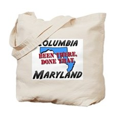 columbia maryland - been there, done that Tote Bag