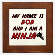 my name is bob and i am a ninja Framed Tile