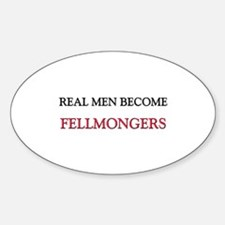 Real Men Become Fellmongers Oval Decal