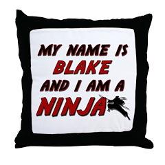 my name is blake and i am a ninja Throw Pillow