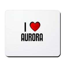 I LOVE AURORA Mousepad