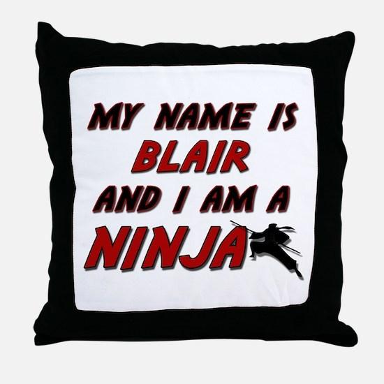 my name is blair and i am a ninja Throw Pillow