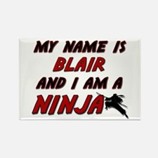 my name is blair and i am a ninja Rectangle Magnet