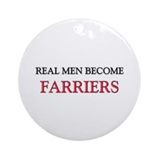 Real Men Become Farriers Ornament (Round)