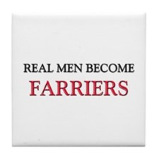 Real Men Become Farriers Tile Coaster