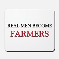 Real Men Become Farmers Mousepad