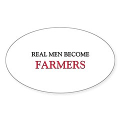 Real Men Become Farmers Oval Decal