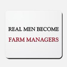 Real Men Become Farm Managers Mousepad