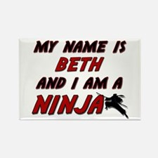 my name is beth and i am a ninja Rectangle Magnet