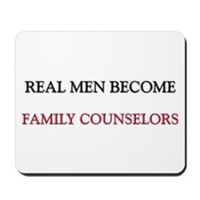 Real Men Become Family Counselors Mousepad