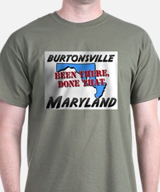burtonsville maryland - been there, done that T-Shirt
