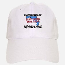 burtonsville maryland - been there, done that Baseball Baseball Cap