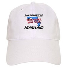 burtonsville maryland - been there, done that Baseball Cap