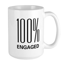 100 Percent Engaged Mug
