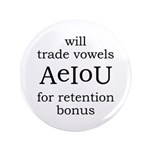 "Will Trade Vowels 3.5"" Button"
