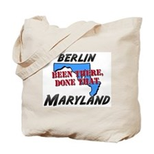 berlin maryland - been there, done that Tote Bag