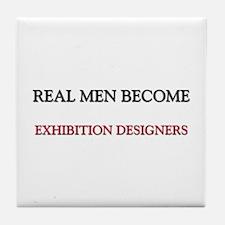 Real Men Become Exhibition Designers Tile Coaster