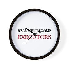 Real Men Become Executors Wall Clock