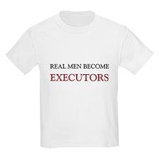 Real Men Become Executors T-Shirt