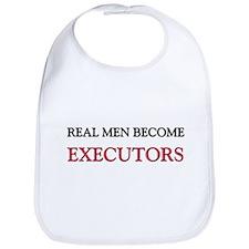 Real Men Become Executors Bib