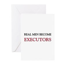 Real Men Become Executors Greeting Cards (Pk of 10