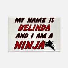 my name is belinda and i am a ninja Rectangle Magn
