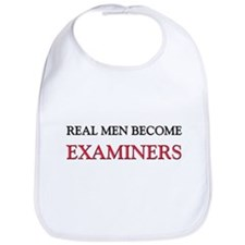 Real Men Become Examiners Bib