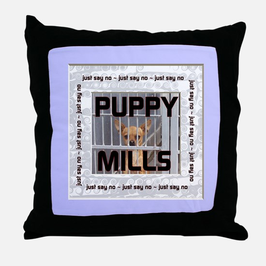 Just Say No to Puppy Mills! Throw Pillow