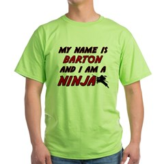 my name is barton and i am a ninja T-Shirt
