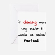 If dancing where any easier i Greeting Cards (Pk o
