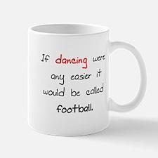 If dancing where any easier i Mug