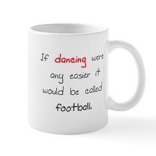 If dancing where any easier i Small Mug