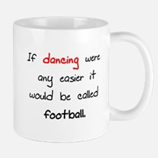 If dancing where any easier i Small Small Mug