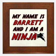 my name is barrett and i am a ninja Framed Tile