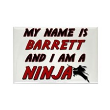 my name is barrett and i am a ninja Rectangle Magn