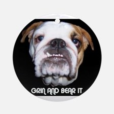 GRIN AND BEAR IT BULLDOG FACE Ornament (Round)