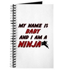 my name is baby and i am a ninja Journal