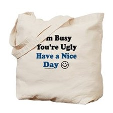 Have a Nice Day Sarcastic Tote Bag