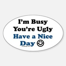 Have a Nice Day Sarcastic Oval Decal