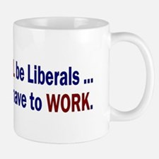 We Can't All Be Liberals Small Small Mug