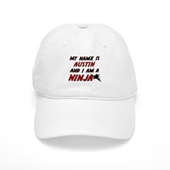 my name is austin and i am a ninja Baseball Cap