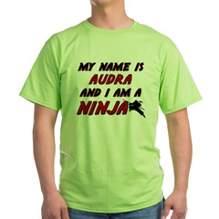my name is audra and i am a ninja T-Shirt